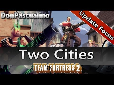 [TF2] Update Focus - Two Cities