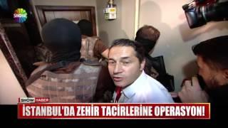 İstanbul'da zehir tacirlerine operasyon!