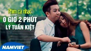 Video clip Phim Ca Nhạc 0 Giờ 2 Phút - Lý Tuấn Kiệt HKT [MUSIC FILM HD OFFICIAL]