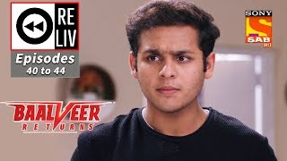 Weekly ReLIV - Baalveer Returns - 4th November To 8th November 2019 - Episodes 40 to 44