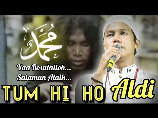 TUM HI HO (Yaa Rosulalloh) - ALDI thumbnail