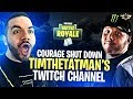 COURAGE SHUTS DOWN TIMTHETATMAN'S TWITCH CHANNEL?! (Fortnite: Battle Royale)