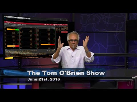 June 21st Daily Stock Market Recap by Tom O'Brien on TFNN   2016