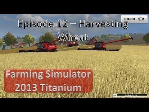 Farming Simulator 2013 - Episode 12 More Harvest