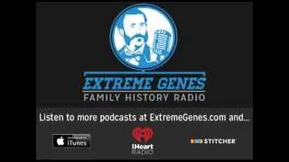 Extreme Genes Family History Radio: Ep. 62 - Finding Family History Gold!