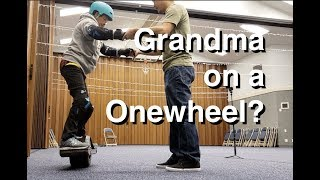 Grandma Learns to Onewheel in 10 minutes!