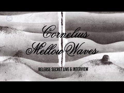 Cornelius 「Mellow Waves」RELEASE SECRET LIVE & INTERVIEW (08月22日 01:00 / 14 users)