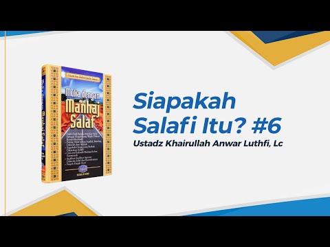 Siapakah Salafi Itu - Ustadz Khairullah Anwar Luthfi