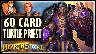 THE 60 CARD DECK - TURTLE PRIEST - Rise of Shadows Hearthstone