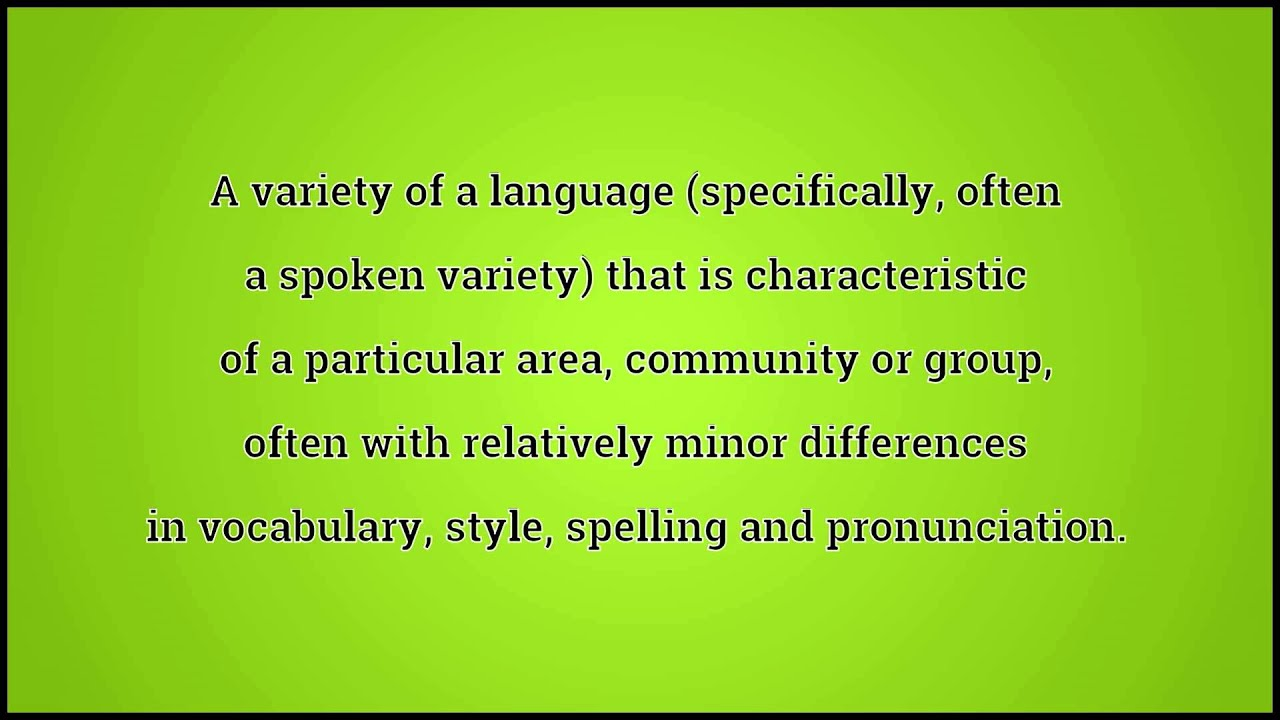 Dialect Definition Of Dialect By MerriamWebster