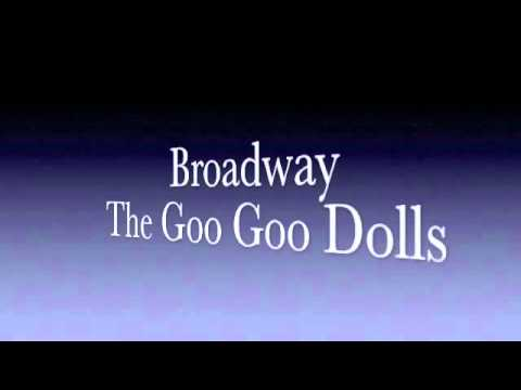 Broadway-The Goo Goo Dolls