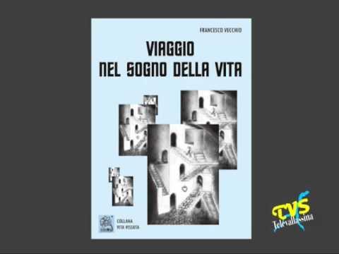 Presentazione libro – Viaggio nel Sogno della Vita di Francesco Vecchio e Mario Mascia