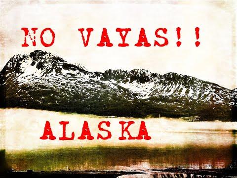Alaska El Infierno de Hielo   Una ADVERTENCIA para los Latinos en general