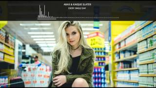 Abax & Kaique Slater - Every Single Day