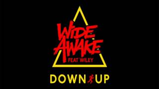 WiDE AWAKE - Down Up (feat. Wiley)