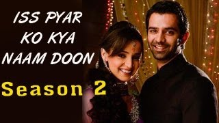 Iss Pyar Ko Kya Naam Doon SEASON 2 Coming Soon For Fans