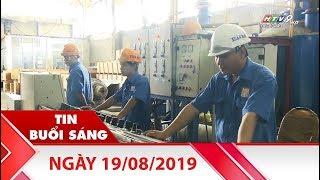 Tin Buổi Sáng - Ngày 19/08/2019 - HTV Tin Tức Mới Nhất