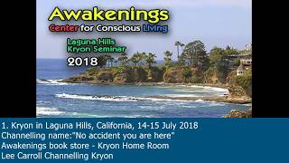 """1. Kryon """"No accident you are here"""", 14-15 July 2018, Laguna Hills, California"""