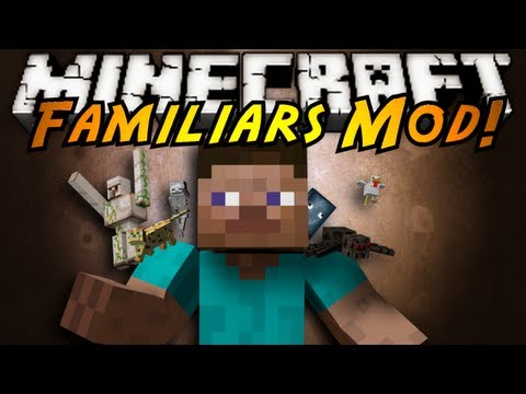 Minecraft Mod Showcase : FAMILIARS!
