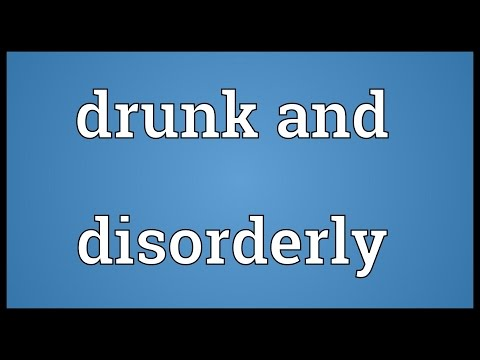 Drunk and disorderly Meaning