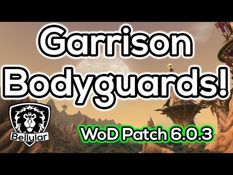 Garrison Bodyguard Overview & Reputation Farming Guide - Warlords of Draenor