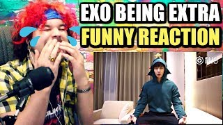 EXO BEING EXTRA | I LAUGHED TOO HARD AT THIS! | REACTION!!