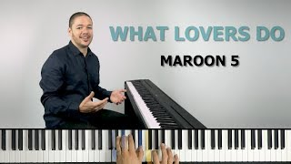 How to play 'WHAT LOVERS DO' by Maroon 5 on the piano -- Playground Sessions