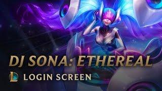 DJ Sona Ethereal | Login Screen - League of Legends