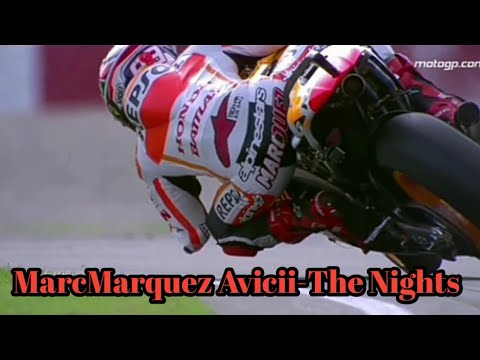 MarcMarquez Avicii-The Nights