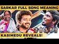 SARKAR - Simtaangaran Full Song Meaning - North Madras Kasimedu Reveals!   DC 199
