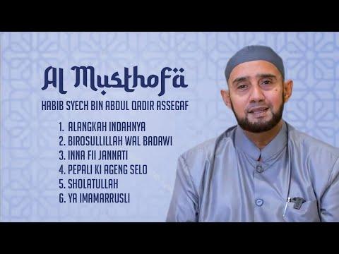 Download Lagu Habib Syech Bin Abdul Qodir Assegaf - Al Musthofa (Full Album Stream) MP3 Free