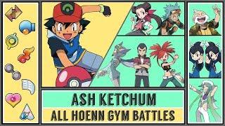Ash Ketchum - All Hoenn Gym Battles (Pokémon Sun/Moon)