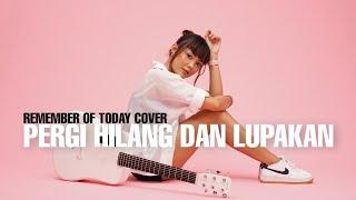 Download lagu TAMI AULIA | REMEMBER OF TODAY - PERGI HILANG DAN LUPAKAN