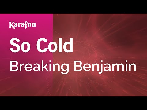 Karaoke So Cold - Breaking Benjamin *