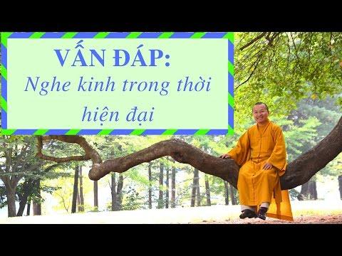 Vấn đáp: Hướng dẫn Phật tử nghe kinh trong thời hiện đại