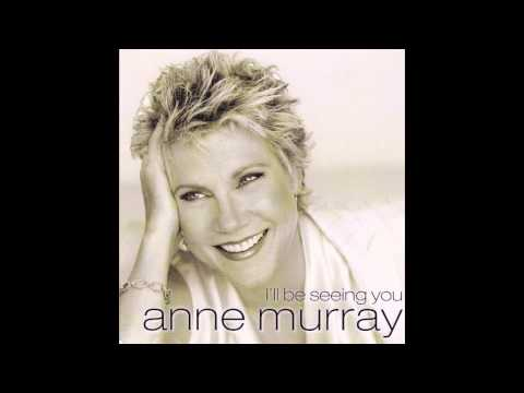 Anne Murray - I