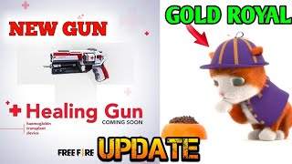 FREEFIRE UPCOMING UPDATES- NEW HEALING GUN, NEW PET SYSTEM AND NEW GOLD LUCK ROYAL COMING SOON.....