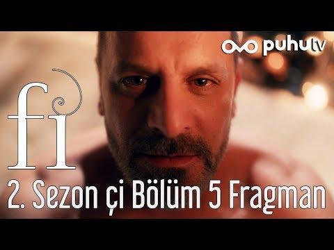 Fİ 2. Sezon Çİ 5. Bölüm Fragman