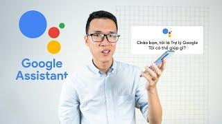 Google Assistant đã có thể trò chuyện bằng tiếng Việt
