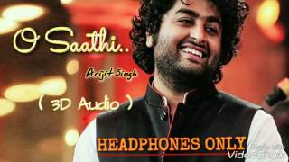 download lagu O Saathi Arijit Singh 3d  Use Headphones  gratis