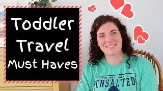 Travel Toddler Must Haves