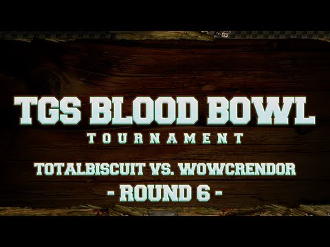 TGS Blood Bowl Tournament - TotalBiscuit vs. WoWCrendor - Round 6