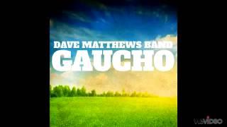 Watch Dave Matthews Band Gaucho video