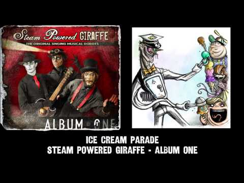 Steam Powered Giraffe - Ice Cream Parade