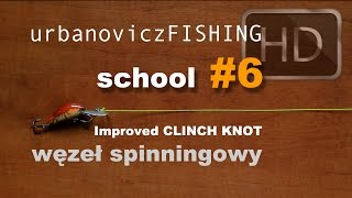 CLINCH KNOT [improved] czyli WĘZEŁ SPINNINGOWY | urbanoviczFISHING school #6
