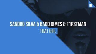 Sandro Silva – That Girl MP3 (ft. Badd Dimes & F1rstman)