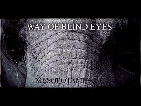 Mesopotamia Inc.- Way of Blind Eyes (single 2014)