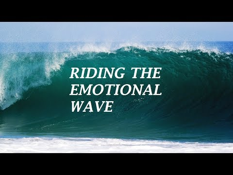 How to ride emotional waves