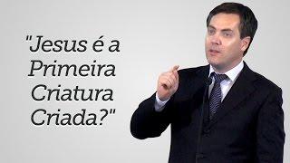 """""""Jesus é a Primeira Criatura Criada?"""" - Leandro Lima"""