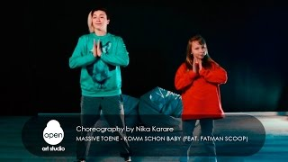 Massive Toene - Komm Schon Baby (Feat. Fatman Scoop) - choreography by Nika Karare - Open Art Studio